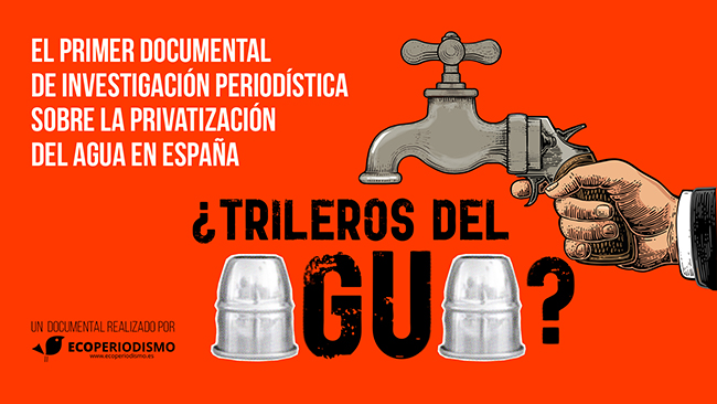 Documental sobre la trama de la privatización del agua
