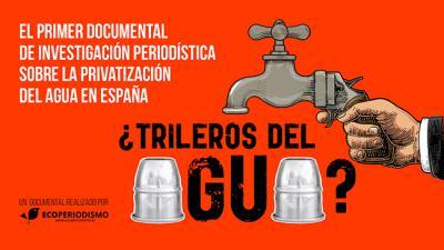 Documental sobre la trama de la privatización del agua